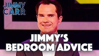 Jimmy's Bedroom Advice (EXCLUSIVE) | Jimmy Carr  Telling Jokes