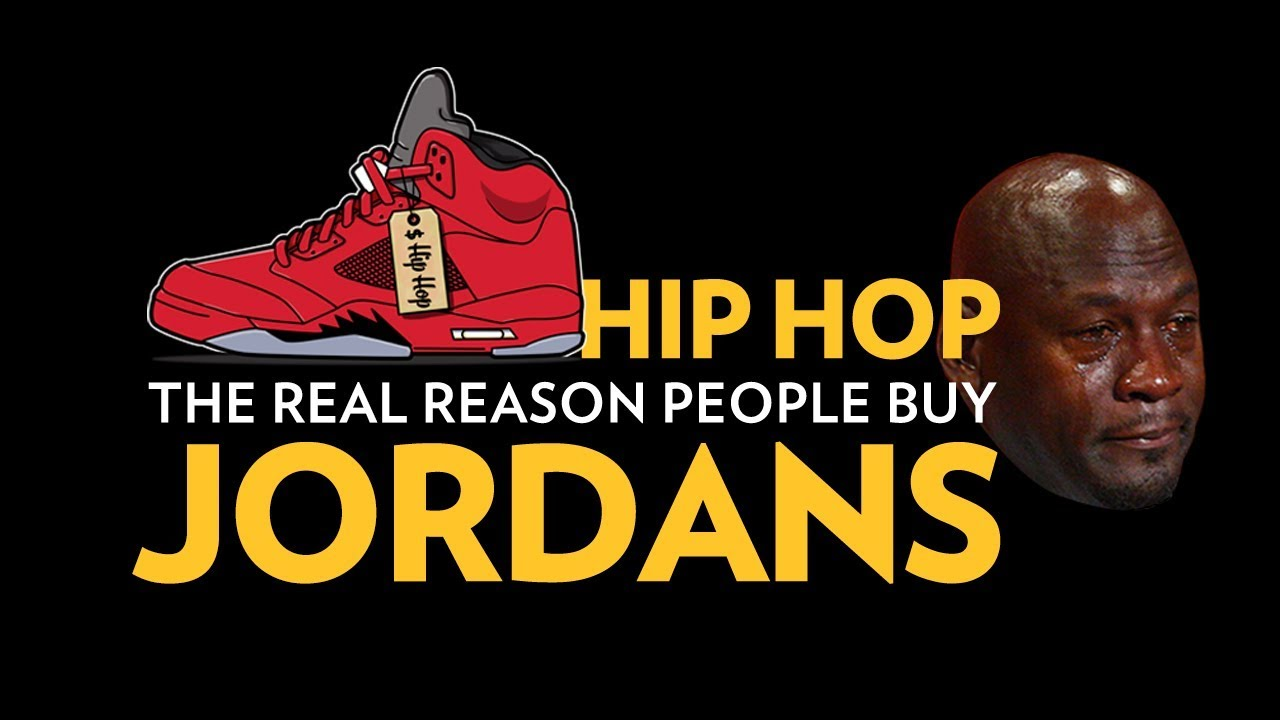 Hip Hop: The Real Reason People Buy Jordans