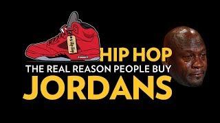 Hip Hop: The Real Reason People Buy Jordans