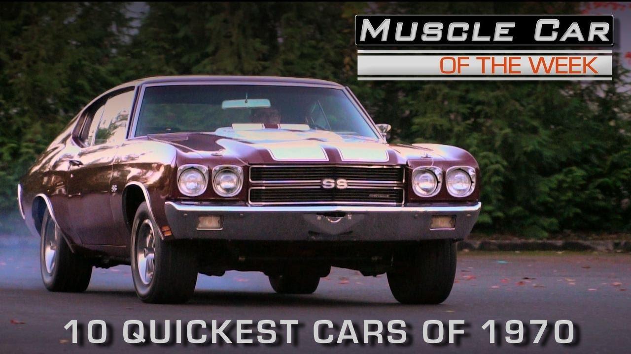 10 Quickest Cars of 1970: Muscle Car Of The Week Episode #201 - YouTube