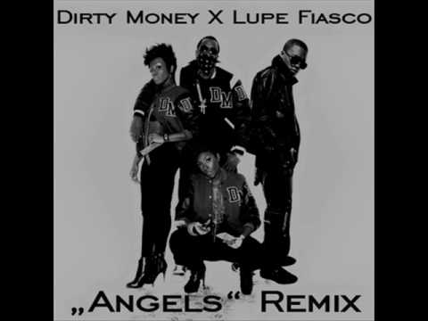 Dirty Money  - Angels Remix (feat. Lupe Fiasco)