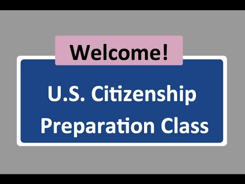 Lesson 1 - US Citizen Preparation Class - Intro and Overview w/ 4 Civics Test Questions