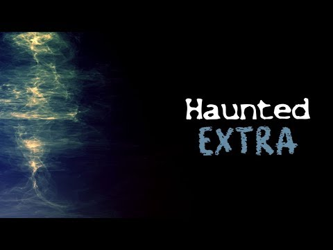 Haunted Extra, Vol. 1.01 - Queen's County Museum Revisited