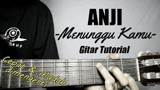 Download lagu (Gitar Tutorial) ANJI - Menunggu kamu |Mudah & Cepat dimengerti untuk pemula