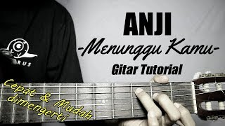 Gambar cover (Gitar Tutorial) ANJI - Menunggu kamu |Mudah & Cepat dimengerti untuk pemula