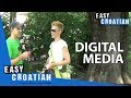 Easy Croatian 14 - How do you feel about digital media?