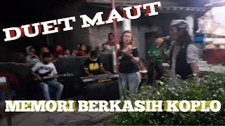 Download DUET MAUT MEMORI BERKASIH VOCAL EKA FEAT YADI DANGDUT COVER MTHL NADA