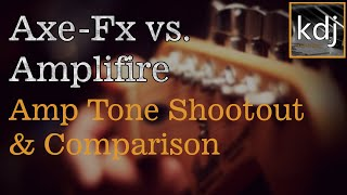 Axe-Fx vs. Amplifire - Amp Tone Shootout Comparison