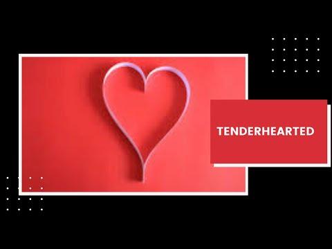 Tenderhearted (Daily Devo 11)