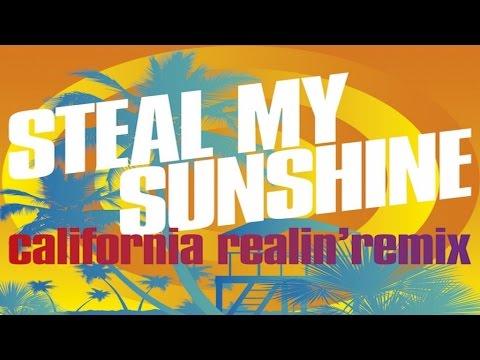 Len - Steal My Sunshine (California Realin' Remix Feat. Semaj Foreman )