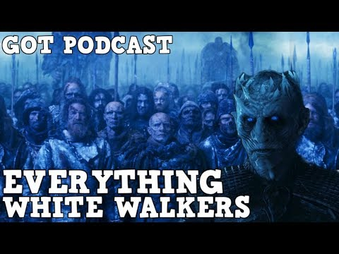 White Walkers and The long Night | Explained Game of Thrones Podcast