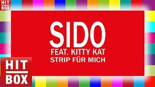 Repeat youtube video SIDO feat. Kitty Kat - Strip für mich  'HITBOX LYRICS KARAOKE'