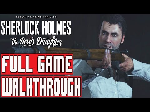 Sherlock Holmes The Devil's Daughter Gameplay Walkthrough Part 1 FULL GAME (Case 1-5)
