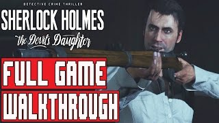 Sherlock Holmes The Devil's Daughter Gameplay Walkthrough Part 1 FULL GAME (Case 1-5)