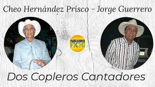 Cheo Hernandez Prisco y Jorge Guerrero - Dos Copleros Cantadores