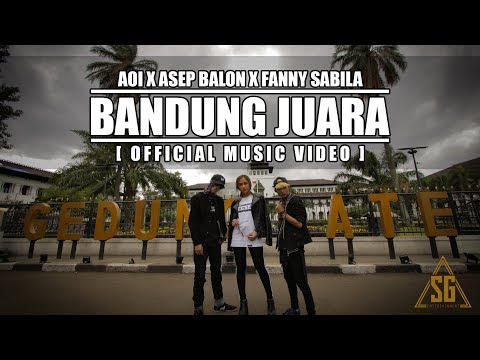 AOI x ASEP BALON x FANNY SABILA - BANDUNG JUARA (Official Music Video) [PROD. BY AOI]