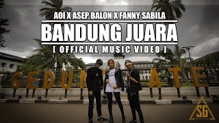 Download AOI x ASEP BALON x FANNY SABILA - BANDUNG JUARA (Official Music Video) [PROD. BY AOI]