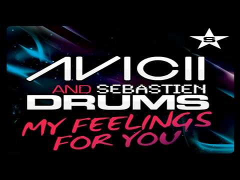 Avicii & Sebastien Drums - My Feelings For You (Original Mix) [HD]