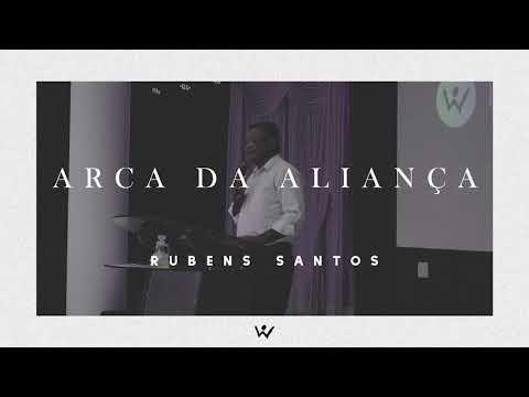 ARCA DA ALIANÇA - Rubens Santos - ÁUDIO