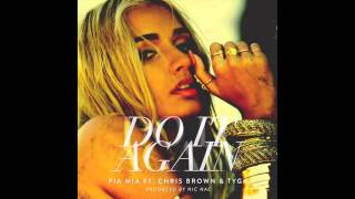 "Pia Mia feat. Chris Brown & Tyga ""Do It Again"""