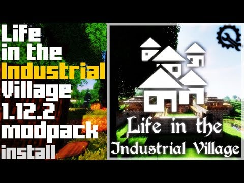 LIFE IN THE INDUSTRIAL VILLAGE MODPACK 1 12 2 minecraft - how to download  and install (on Windows)