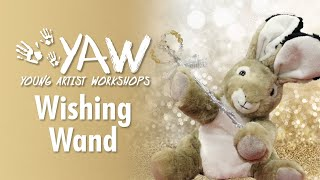 Young Artist Workshop: Wishing Wands