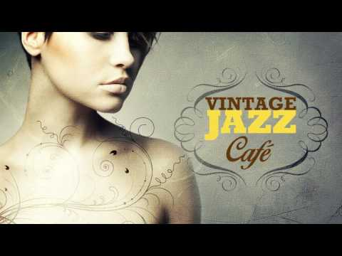 Vintage Jazz Café - The Trilogy - Full Album! - Vol. 1 Vol. 2 Vol 3