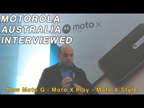 Motorola Mobility Interviewed - 3rd Gen Moto G, Moto X Play, Moto X Style