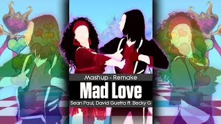 Mad Love - Sean Paul, David Guetta ft. Becky G - Mashup - Just Dance - FanMade