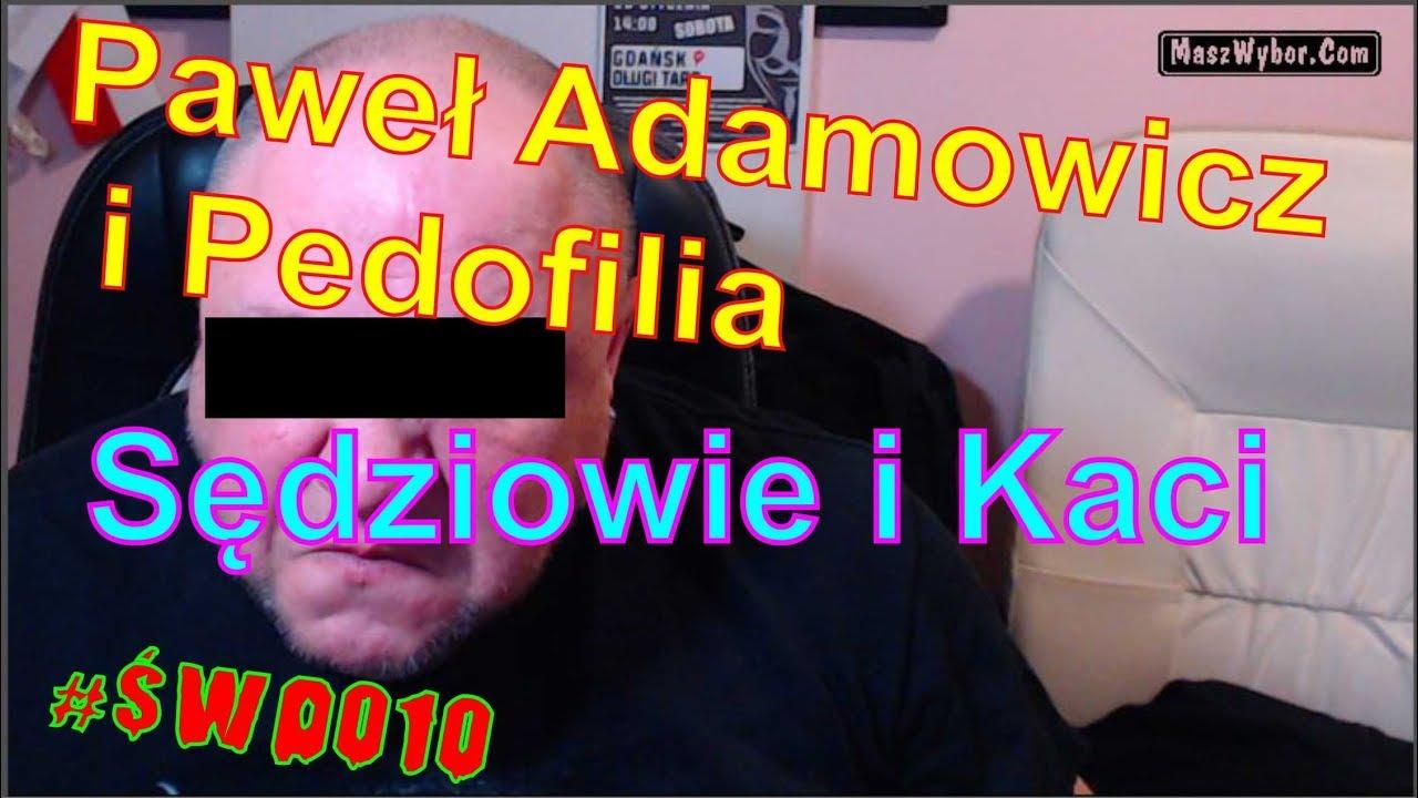 #ŚWO010 Paweł Adamowicz i pedofilia- sędziowie i kaci