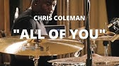 """Chris Coleman """"All of You"""""""
