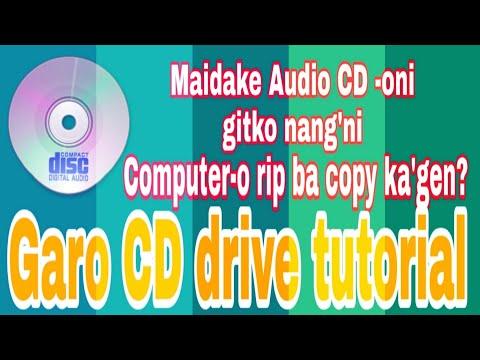 Maikai Audio CD-oniko Computer-ona RIP ba COPY ka•gen? (Garo CD RIP Tutorial)