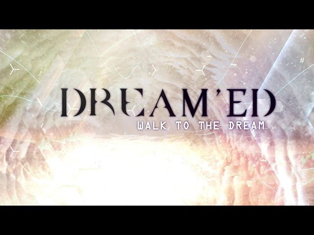 Walk To The Dream - Dream'Ed Official - album music trailer