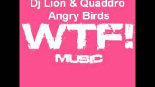 Dj Lion & Quaddro - Angry Birds (Original Mix)