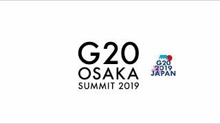 G20 Osaka Summit Digest Video: Day 2 / G20大阪サミット(2日目)ダイジェスト動画