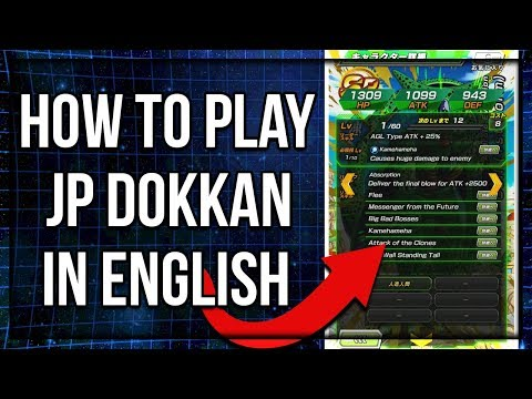 HOW TO PLAY JP DOKKAN IN ENGLISH! FULL TUTORIAL!   Dragon Ball Z Dokkan Battle