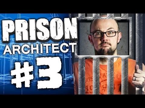 Prison Architect #3 - Bigger and Better