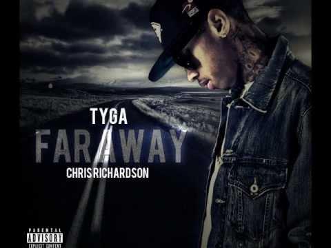 Far Away - Tyga Feat. Chris Richardson