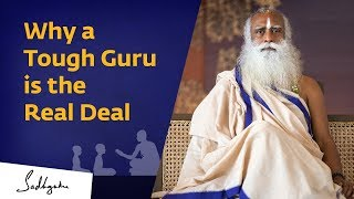 Why a Tough Guru is the Real Deal I Sadhguru Spot