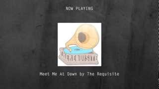 Meet Me At Dawn by The Requisite [March 23rd] [Indie Rock / Alternative Pop] [FREE DL]