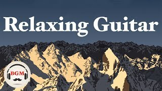 Relaxing Guitar Music - Chill Out Background Music - Study Music