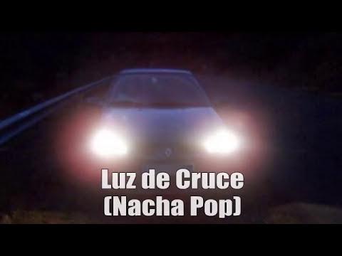 Luz de Cruce Nacha Pop Letras - YouTube