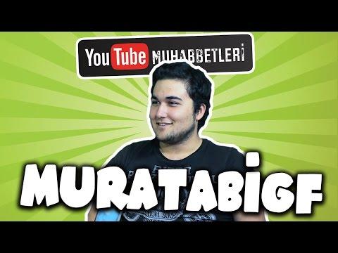 MURATABİGF - YouTube Muhabbetleri #7