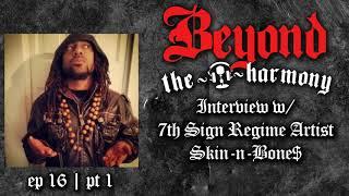 Skin-N-Bone$ Interview - EP 16/ Part 1