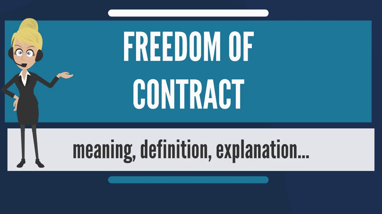 What is FREEDOM OF CONTRACT? What does FREEDOM OF CONTRACT mean? FREEDOM OF  CONTRACT meaning
