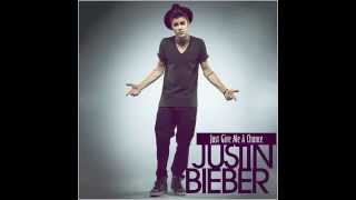 Justin Biber   Just Give Me A Chance  NEW SONG 2014