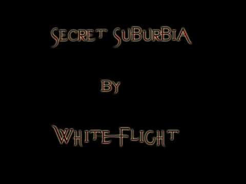 White Flight - Secret Suburbia