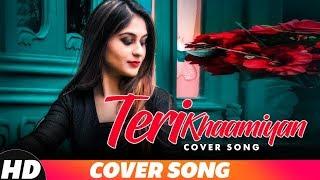 Teri Khaamiyan Cover Song Manvi Khosla Akhil B Praak Jaani Latest Punjabi Songs 2018