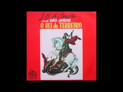 J.B. de Carvalho apresenta São Jorge, o rei do terreiro (1970) Álbum Completo - Full Album