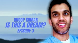 Is This A Dream? - Episode 3 -  A Series By Anoop Kumar